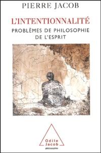 Pierre Jacob - L'intentionnalité - Problèmes de philosophie de l'esprit.