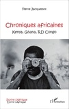 Pierre Jacquemot - Chroniques africaines - Kenya, Ghana, RD Congo.