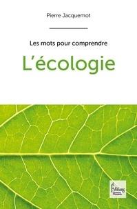 Pierre Jacquemot - L'écologie.