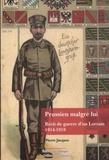 Pierre Jacques - Prussien malgré lui - Récit de guerre d'un Lorrain 1914-1918.