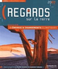 Regards sur la terre 2007. Lannuel du développement durable - Energie et changements climatiques.pdf