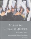 Pierre-Jakez Hélias - Au pays du Cheval d'orgueil.