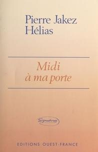 Pierre-Jakez Hélias - Midi à ma porte.