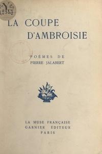 Pierre Jalabert - La coupe d'ambroisie.