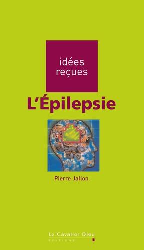 Pierre Jallon - L'Epilepsie.