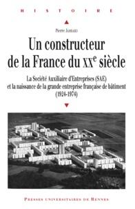 Pierre Jambard - Un constructeur de la France du XXe siècle - La Société Auxiliaire d'Entreprises (SAE) et la naissance de la grande entreprise française de bâtiment (1924-1974).
