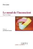 Pierre Jamet - Le noeud de l'inconscient - Nouer la clinique.