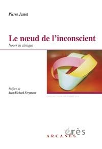 Le noeud de l'inconscient- Nouer la clinique - Pierre Jamet | Showmesound.org