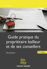 Pierre Jammar - Guide pratique du propriétaire bailleur et de ses conseillers.