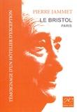 Pierre Jammet - Témoignage d'un hôtelier d'exception - Le Bristol Paris.