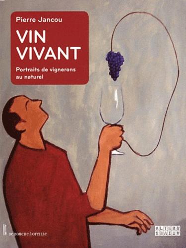 Pierre Jancou - Vin vivant.