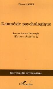 Pierre Janet - L'amnésie psychologique - Oeuvres choisies 2.