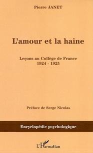 Pierre Janet - L'Amour et la Haine - Leçons au Collège de France 1924-1925.