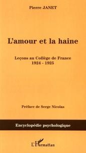 Pierre Janet - L'amour et la haine - Leçons au Collège de France (1924-1925).