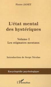 Pierre Janet - L'état mental des hystériques - Volume 1, les stigmates mentaux.