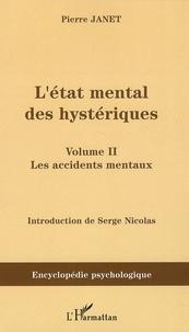 Pierre Janet - L'état mental des hystériques - Volume 2, les accidents mentaux.
