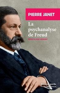 Pierre Janet - La psychanalyse de Freud - Suivi d'extraits de L'automatisme psychologique.