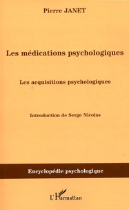 Pierre Janet - Les médications psychologiques - Tome 3, Les acquisitions psychologiques.