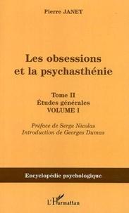 Pierre Janet - Les obsessions et la psychasthénie - Tome 2, Etudes générales, Volume 1.