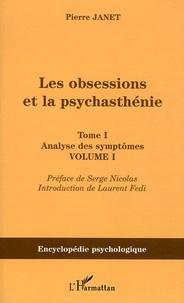Pierre Janet - Les obsessions et la psychasthénie - Tome 1, Analyse des symptômes, Volume 1.
