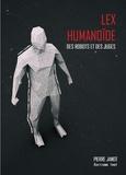 Pierre Janot - Lex humanoïde - Des robots et des juges.