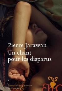 Pierre Jarawan - Un chant pour les disparus.