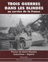 Pierre Jarno - Trois guerres dans les blindés au service de la France - Poche de Saint-Nazaire - Indochine - Algérie.