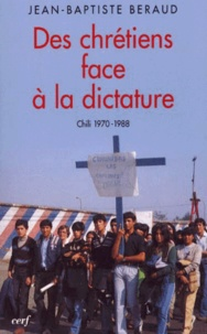 DES CHRETIENS FACE A LA DICTATURE. Chili 1970-1988.pdf