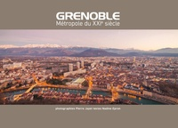 Pierre Jayet et Nadine Epron - Grenoble - Métropole du XXIème siècle.