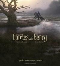 Pierre-Jean Baranger - Nouveaux Contes du Berry - Légendes perdues puis retrouvées.