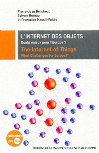 Pierre-Jean Benghozi et Sylvain Bureau - L'internet des objets - Quels enjeux pour l'Europe ? Edition bilingue français-anglais.