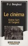 Pierre-Jean Benghozi - Le cinéma - Entre l'art et l'argent.