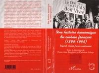 Pierre-Jean Benghozi et Christian Delage - Une histoire économique du cinéma français, 1895-1995 - Regards franco-américains.