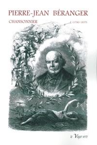 Pierre-jean Beranger et E. Montmeylian - PIERRE-JEAN BÉRANGER, CHANSONNIER (1780-1857) - Biographie par E. Montmeylian et par Barthélemy Saint-Hilaire, et choix de textes des chansons..