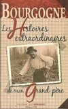 Pierre-Jean Brassac - Bourgogne - Les histoires Extraordinaires de mon grand-père.