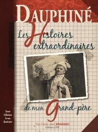 Pierre-Jean Brassac - Dauphiné - Les histoires extraordinaires de mon grand-père.