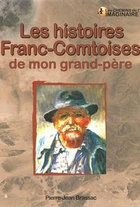 Pierre-Jean Brassac - Les histoires franc-comtoises de mon grand-père.