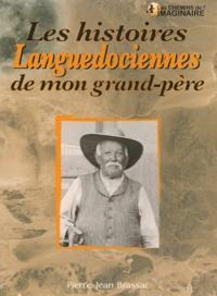 Pierre-Jean Brassac - Les histoires languedociennes de mon grand-père.