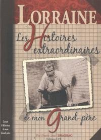Pierre-Jean Brassac - Les histoires lorraines de mon grand-père.