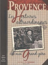 Pierre-Jean Brassac - Les histoires provençales de mon grand-père.