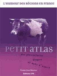 Pierre-Jean Brassac - Petit atlas des plaisanteries, blagues et mots d'esprit.