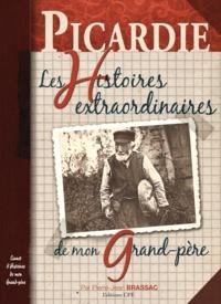 Pierre-Jean Brassac - Picardie - Les Histoires extraordinaires de mon Grand-père.