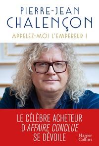 Amazon télécharger des livres gratuitement Appelez-moi l'Empereur  en francais 9791033906414 par Pierre-Jean Chalençon