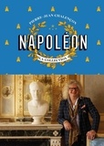 Pierre-Jean Chalençon - Napoléon - La collection.