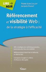 Pierre-Jean Colliot et Jacques Digout - Référencement et visibilité Web : de la stratégie à l'efficacité.