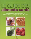 Pierre Jean Cousin et Kirsten Hartvig - Le guide des aliments santé - 300 aliments, 350 recettes et 150 solutions à vos problèmes de santé.