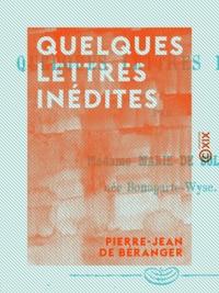 Pierre-Jean de Béranger et Marie Rattazzi - Quelques lettres inédites.
