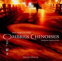 Pierre-Jean de San Bartolomé - Ombres chinoises - Edition français-anglais-chinois.
