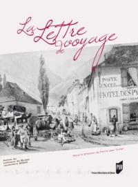 Pierre-Jean Dufief - La lettre de voyage - Actes du colloque de Brest 18, 19 et 20 novembre 2004.