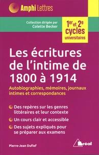 Pierre-Jean Dufief - Les écritures de l'intime de 1800 à 1914 - Autobiographies, Mémoires, journaux intimes et correspondances.